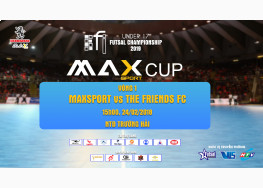[LIVE STREAM] MAXSPORT vs THE FRIENDS FC | U17 FI FUTSAL CHAMPIONSHIP LẦN 2 - 2019