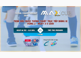 [LIVE STREAM] KEEP&FLY - GÀ SPA vs TRẺ THE FRIENDZ FC | U17 FI FUTSAL CHAMPIONSHIP LẦN 2 - 2019