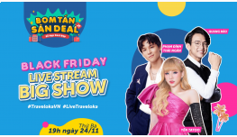 BLACK FRIDAY LIVESTREAM BIGSHOW CÙNG TRAVELOKA